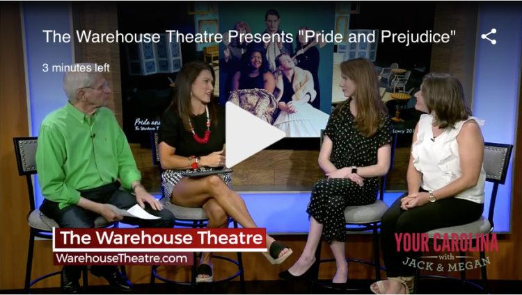 Warehouse Theatre Presents Pride and Prejudice (On WSPA)